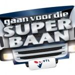 Campagne Bekeken: VTL gaan voor die superbaan
